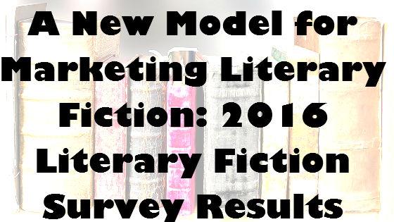 Marketing Literary Fiction - 2016 Survey Results